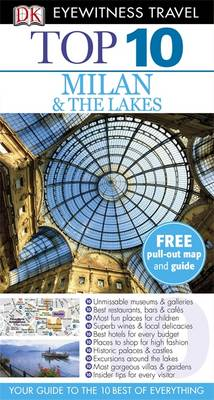 DK Eyewitness Top 10 Travel Guide: Milan & The Lakes - DK Eyewitness Top 10 Travel Guide (Paperback)