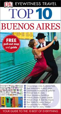 DK Eyewitness Top 10 Travel Guide: Buenos Aires - DK Eyewitness Top 10 Travel Guide (Paperback)
