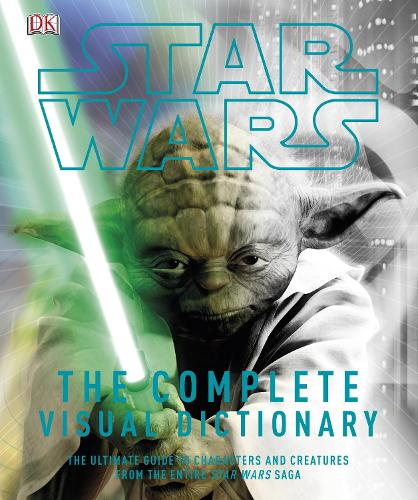 Star Wars Complete Visual Dictionary (Hardback)