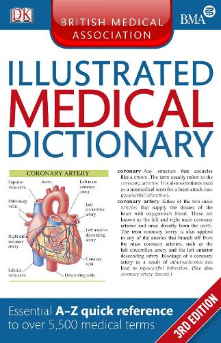 BMA Illustrated Medical Dictionary: Essential A-Z quick reference to over 5,500 medical terms (Paperback)