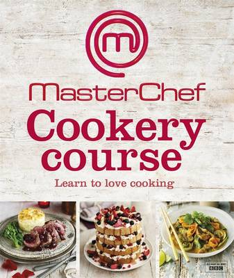 MasterChef Cookery Course (Hardback)