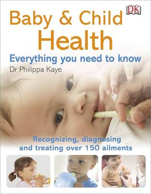 Baby & Child Health Everything You Need to Know (Paperback)