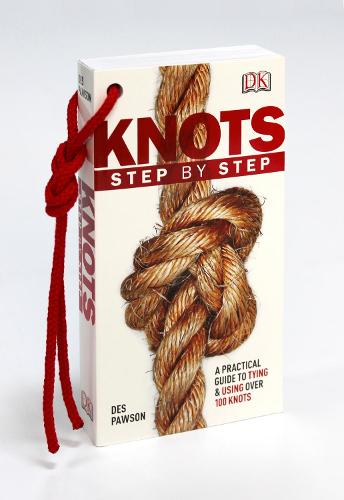 Knots Step by Step: A Practical Guide to Tying & Using Over 100 Knots (Paperback)
