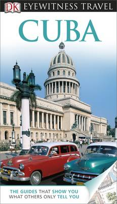 DK Eyewitness Travel Guide: Cuba - DK Eyewitness Travel Guide (Paperback)