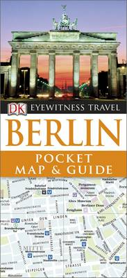 DK Eyewitness Pocket Map and Guide: Berlin - DK Eyewitness Pocket Map and Guide (Paperback)