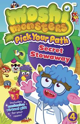 Moshi Monsters: Pick Your Path 4: Secret Stowaway! - Moshi Monsters (Paperback)