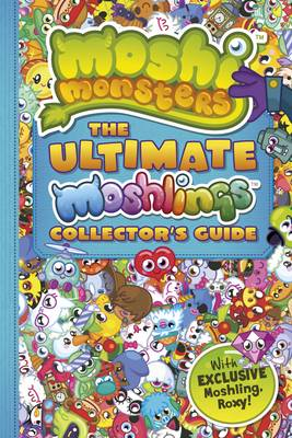 Moshi Monsters: The Ultimate Moshlings Collector's Guide - Moshi Monsters (Paperback)