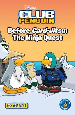Club Penguin: Pick Your Path 6: Before Card-jitsu: The Ninja Quest - Club Penguin (Paperback)
