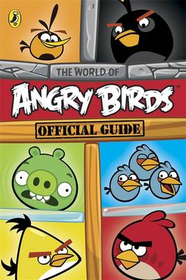 Angry Birds: The World of Angry Birds Official Guide - Angry Birds (Paperback)