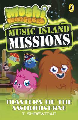 Moshi Monsters: Music Island Missions 3: Masters of the Swooniverse - Moshi Monsters (Paperback)