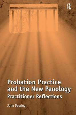 Probation Practice and the New Penology: Practitioner Reflections (Hardback)