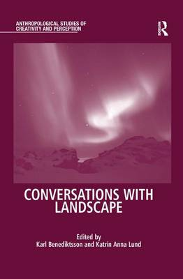Conversations With Landscape - Anthropological Studies of Creativity and Perception (Hardback)