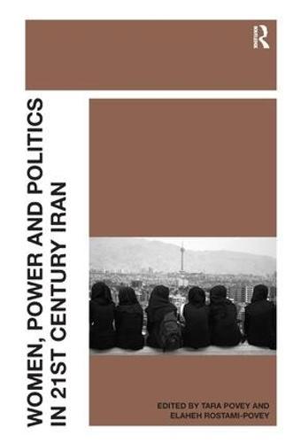 Women, Power and Politics in 21st Century Iran (Hardback)