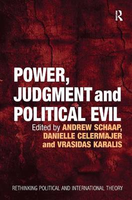 Power, Judgment and Political Evil: In Conversation with Hannah Arendt - Rethinking Political and International Theory (Hardback)
