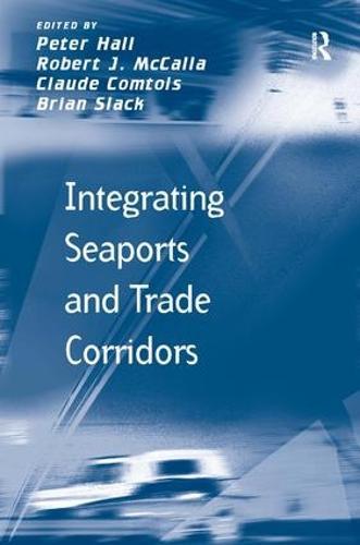 Integrating Seaports and Trade Corridors (Hardback)
