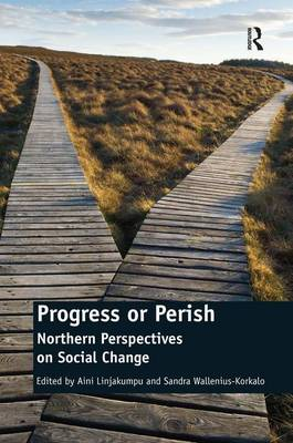 Progress or Perish: Northern Perspectives on Social Change (Hardback)