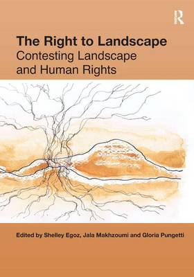 The Right to Landscape: Contesting Landscape and Human Rights (Hardback)