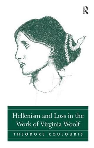 Hellenism and Loss in the Work of Virginia Woolf (Hardback)