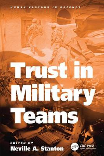Trust in Military Teams - Human Factors in Defence (Hardback)