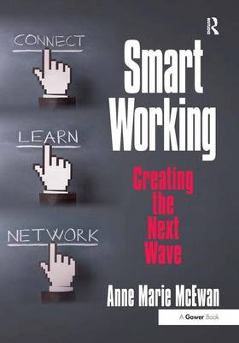 Smart Working: Creating the Next Wave (Hardback)