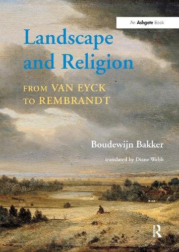 Landscape and Religion from Van Eyck to Rembrandt (Hardback)