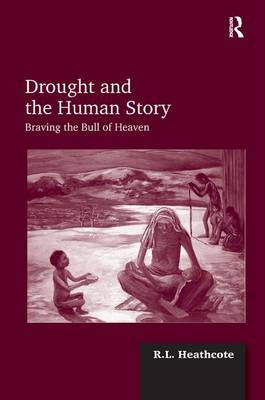 Drought and the Human Story: Braving the Bull of Heaven (Hardback)