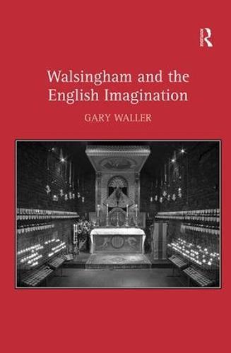 Walsingham and the English Imagination (Hardback)
