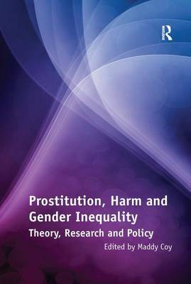 Prostitution, Harm and Gender Inequality: Theory, Research and Policy (Hardback)