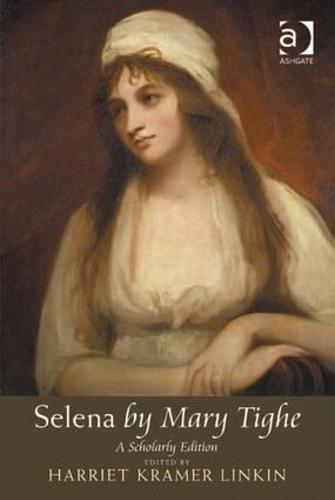 Selena by Mary Tighe: A Scholarly Edition (Hardback)
