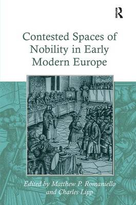 Contested Spaces of Nobility in Early Modern Europe (Hardback)
