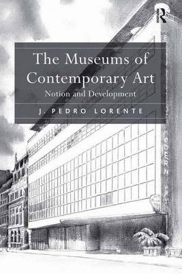 The Museums of Contemporary Art: Notion and Development (Hardback)