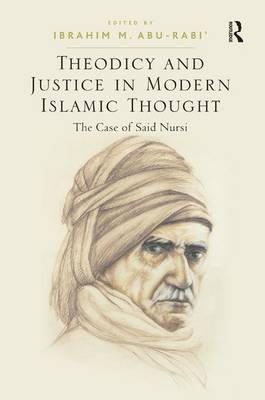 Theodicy and Justice in Modern Islamic Thought: The Case of Said Nursi (Paperback)