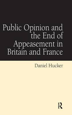 Public Opinion and the End of Appeasement in Britain and France (Hardback)