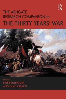 The Ashgate Research Companion to the Thirty Years' War (Hardback)