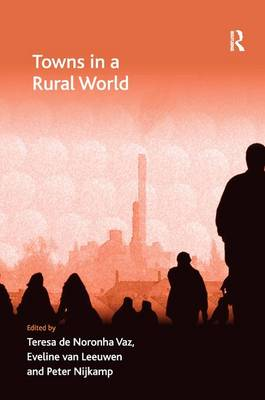 Towns in a Rural World - Economic Geography Series (Hardback)