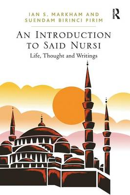 An Introduction to Said Nursi: Life, Thought, and Writings (Paperback)