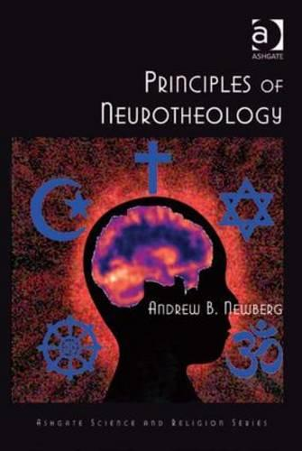 Principles of Neurotheology - Routledge Science and Religion Series (Hardback)