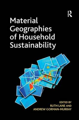 Material Geographies of Household Sustainability (Hardback)