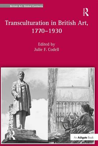 Transculturation in British Art, 1770-1930 - British Art: Global Contexts (Hardback)