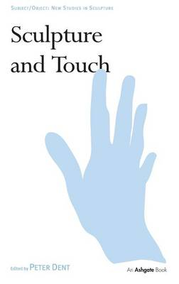 Sculpture and Touch - Subject/Object: New Studies in Sculpture (Hardback)