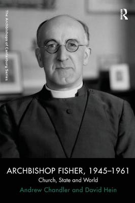 Archbishop Fisher, 1945-1961: Church, State and World - The Archbishops of Canterbury Series (Paperback)