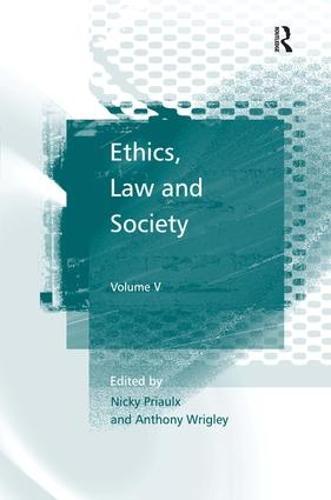 Ethics, Law and Society: Volume V (Hardback)