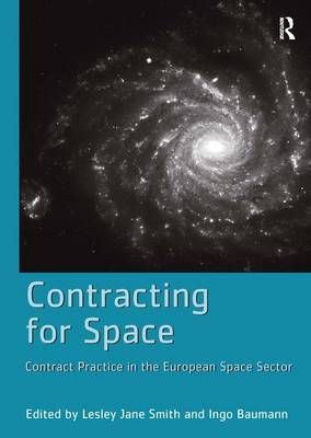 Contracting for Space: Contract Practice in the European Space Sector (Hardback)