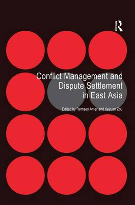 Conflict Management and Dispute Settlement in East Asia (Hardback)