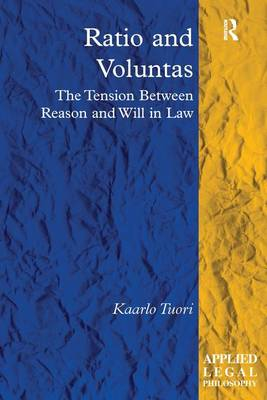Ratio and Voluntas: The Tension Between Reason and Will in Law - Applied Legal Philosophy (Hardback)