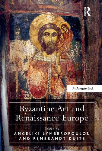 Byzantine Art and Renaissance Europe (Hardback)