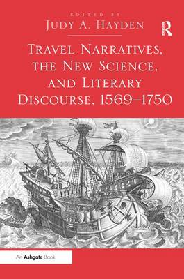 Travel Narratives, the New Science, and Literary Discourse, 1569-1750 (Hardback)