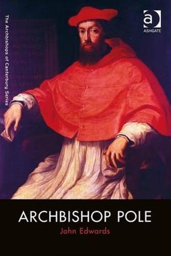 Archbishop Pole - The Archbishops of Canterbury Series (Hardback)