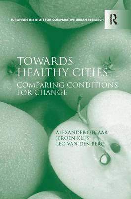Towards Healthy Cities: Comparing Conditions for Change (Hardback)