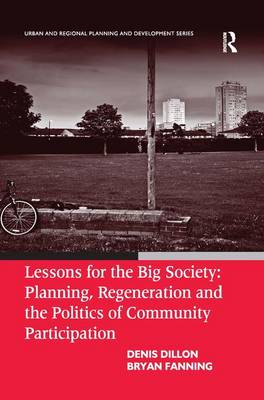 Lessons for the Big Society: Planning, Regeneration and the Politics of Community Participation (Hardback)